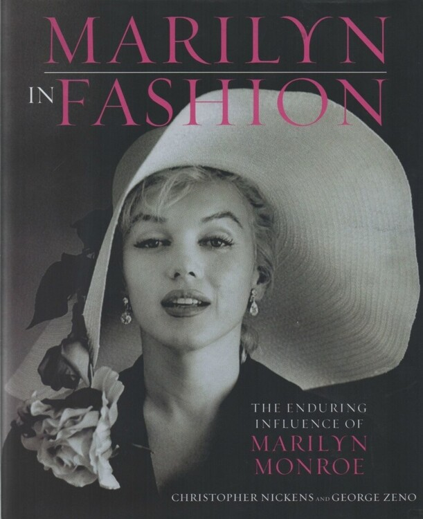 «Marilyn in Fashion: The Enduring Influence of Marilyn Monroe», автори: Кристофер Никенс и Джордж Зено